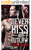 Never Kiss an Outlaw: Deadly Pistols MC Romance (Outlaw Love)