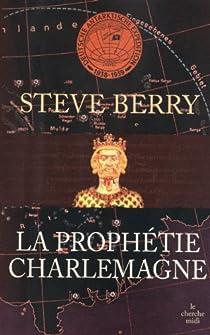 La Prophétie Charlemagne par Berry