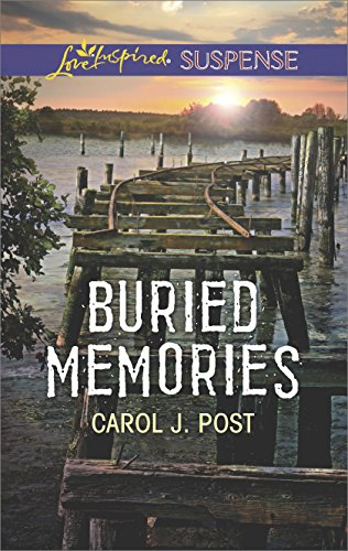 Buried Memories (Love Inspired Suspense) by [Post, Carol J.]