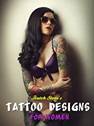 Tattoo Designs for Women - Creative Tattoo Ideas for Women (English Edition)