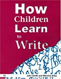 How Children Learn to Write, Smith, John W. and Elley, Warwick B., 1572742216