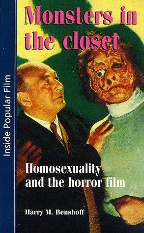 Monsters in the closet: Homosexuality and the Horror Film (Inside Popular Film MUP) by Harry M. Benshoff (1997-06-19)