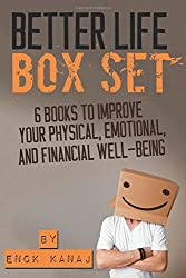 The Better Life Box Set: 6 Books to Improve Your Physical, Emotional and Financial Well-Being