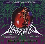 The Dream Goes On ~ From The Black Sword To Distant Horizons: An Anthology 1985-1997 /  Hawkwind