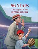 86 Years: The Legend of the Boston Red Sox