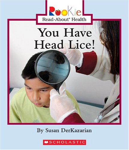 You Have Head Lice! (Rookie Read-About Health) PDF