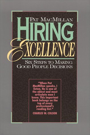 Hiring Excellence: Six Steps to Making Good People Decisions