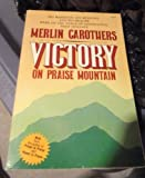 Victory on Praise Mountain, Merlin R. Carothers, 0882703781