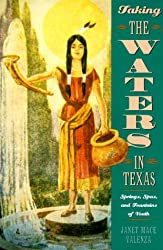Taking the Waters in Texas: Springs, Spas, and Fountains of Youth