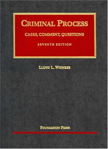 Cases, Comments and Questions on Criminal Process...