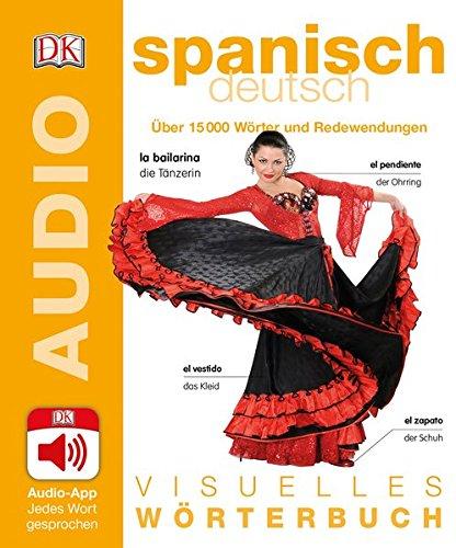 Visuelles Wörterbuch Spanisch Deutsch: Mit Audio-App - Jedes Wort gesprochen