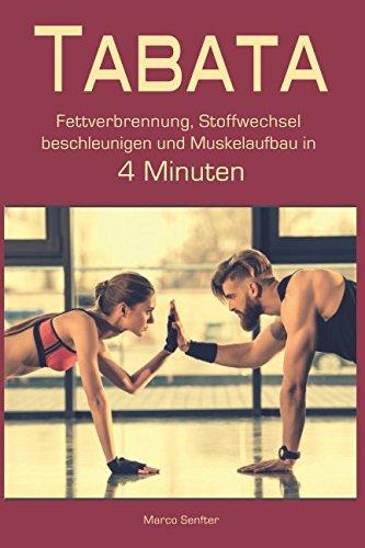 Tabata: Fettverbrennung, Stoffwechsel beschleunigen und Muskelaufbau in 4 Minuten
