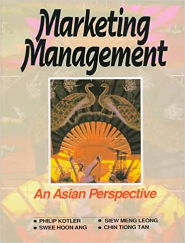Marketing Management An Asian Perspective Philip Kotler Swee Hoon