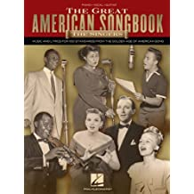 The Great American Songbook - The Singers: Music and Lyrics for 100 Standards from the Golden Age of American Song