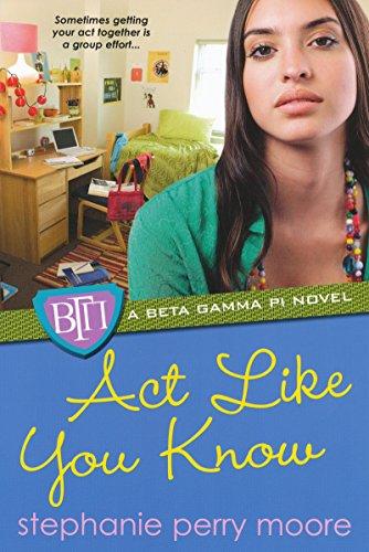 Act Like You Know (Beta Gamma Pi Series Book 3)