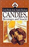 Candies, Beverages, and Snacks, Phyllis Pellman Good and Rachel Thomas Pellman, 1561482021