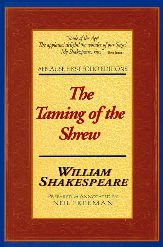 The Taming of the Shrew: Applause First Folio Editions (Applause Shakespeare Library Folio Texts)