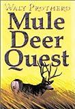 Mule Deer Quest, Walt Prothero, 1571572201