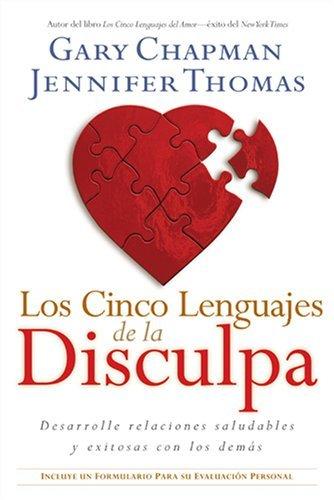 Los Cinco Lenguajes de la Disculpa: Desarrolle Relaciones Saludables Y Exitosas Con Los Demas (Spanish Edition) by Gary Chapman (2006-10-01)