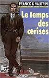 """Afficher """"Les Aventures de Boro, reporter photographe . n° 2 Le Temps des cerises"""""""