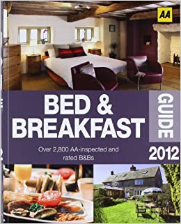 AA Bed & Breakfast Guide 2012 (AA Lifestyle Guides)