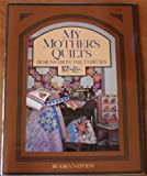 My Mother's Quilts : Designs from the Thirties, Nephew, Sara A., 0943574471