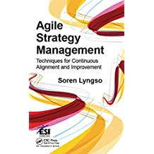 Agile Strategy Management: Techniques for Continuous Alignment and Improvement (ESI International Project Management Series)