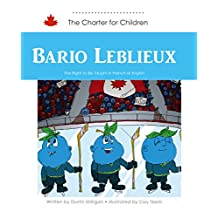 Bario Leblieux: The Right to Be Taught in French or English (The Charter for Children Book 14)