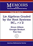 Lie Algebras Graded by the Root Systems Bcr, R≥2, Bruce N. Allison and Georgia Benkart, 0821828118