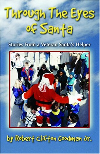 Read Online Through The Eyes Of Santa: Stories from a Veteran Santa's Helper PDF