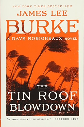 Book cover from The Tin Roof Blowdown: A Dave Robicheaux Novel by James Lee Burke