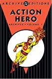 Action Hero Archives: v. 1 (DC Archive Editions (Hardcover))