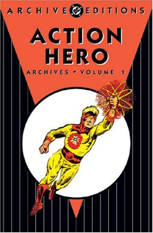 Action Heroes Archives (Action Heroes Archives, Vol. 1 (DC Archive Editions))
