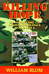 Killing Hope: U.S. Military and CIA Interventions Since World War II