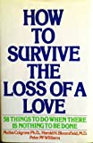 img - for How to Survive the Loss of a Love. Completely revised book / textbook / text book
