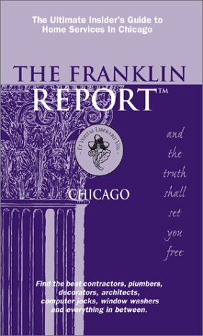 Read Online The Franklin Report: Chicago, The Insider's Guide to Home Services PDF