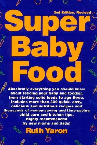 Super baby food ruth yaron 9780965260312 amazon books forumfinder Choice Image