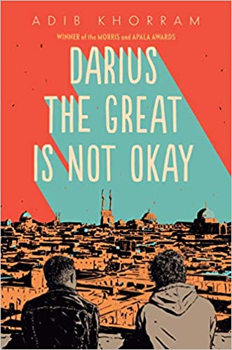 Book cover: Darius the Great is Not Okay by Adib Khorram