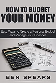 How To Budget Your Money Easy Ways To Create A Personal