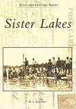 Sister Lakes (MI) (Postcard History Series)