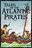 Tales of the Atlantic Pirates, Geoffrey Girard, 0975441957