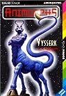 Animorphs, Hors-séries : Vysserk par Applegate