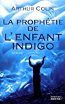 L'Enfant indigo, Tome 3 : La prophétie de l'enfant indigo par Colin