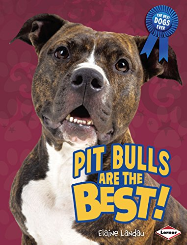 Pit Bulls Are the Best! (The Best Dogs ()