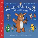 The Gruffalo's Child and Other Songs Hörbuch von Julia Donaldson Gesprochen von: Julia Donaldson