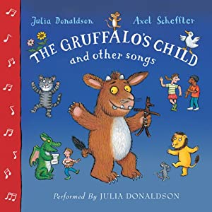 The Gruffalo's Child and Other Songs Audiobook