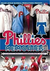 Phillies Memories: The Greatest Moments in Philadelphia Phillies History
