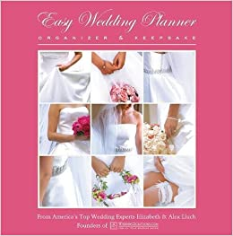 Easy Wedding Planner Organizer Keepsake Celebrating The Most Memorable Day Of Your Life Elizabeth Lluch Alex 9781887169776 Amazon Books