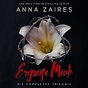 Ergreife Mich: Die komplette Trilogie | Anna Zaires, Dima Zales