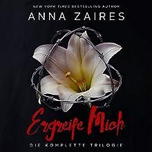 Ergreife Mich: Die komplette Trilogie Hörbuch von Anna Zaires, Dima Zales Gesprochen von: Sven Macht, Nina Schoene